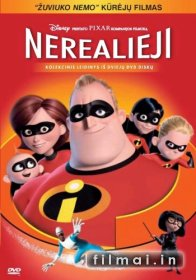 Nerealieji / The Incredibles (2004)