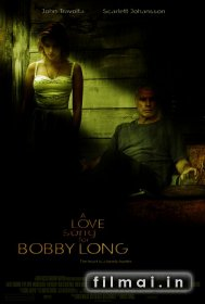 Meilės eilės Bobiui Longui / A Love Song for Bobby Long (2004)