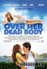 Nuotaka iš anapus / Over Her Dead Body (2008)