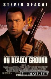Grėsminga žemė / On Deadly Ground (1994)