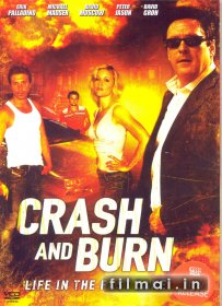 Pašėlęs greitis / Crash and Burn (2008)