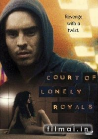 Atstumtieji / Court Of Lonely Royals (2006)