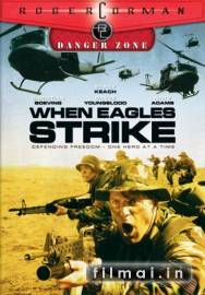 Kai erelis atakuoja / When Eagles Strike (2003)
