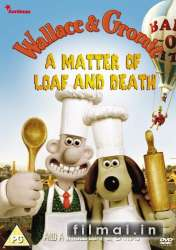 Volisas ir Gromitas: Kepalo ir mirties reikalas / Wallace and Gromit in A Matter of Loaf and Death (2008)