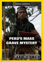 National Geographic Explorer: Perus Mass Grave Mystery
