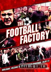 Futbolo fabrikas / The Football Factory (2004)