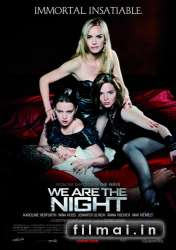 Mes esame naktis / We Are The Night (2010)
