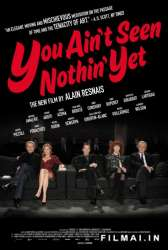 Jūs dar nieko nematėt / You Aint Seen Nothin Yet (2011)