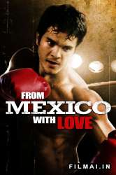 Iš Meksikos su meile / From Mexico With Love (2009)