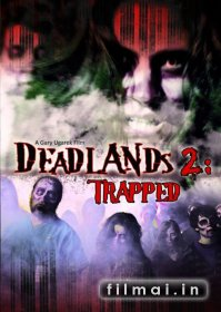 Deadlands 2: Trapped (2008)