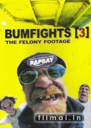 Bumfights 3: The Felony Footage (2004)