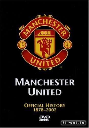 Manchester United The Official History 1878-2002
