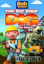 Bob The Builder The Big Dino Dig The Movie (2011)