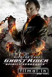 Tamsos Baikeris. Keršto demonas / Ghost Rider 2 Spirit of Vengeance (2012)