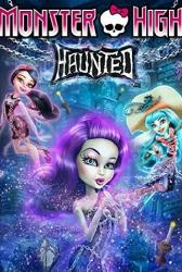 Monstrų vidurinė / Monster High: Haunted (2015)