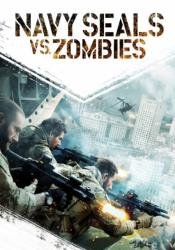 Navy Seals vs Zombies (2015)