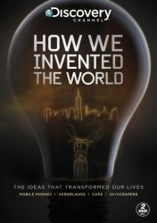 Didieji pasaulio išradimai / How We Invented The World (2012)