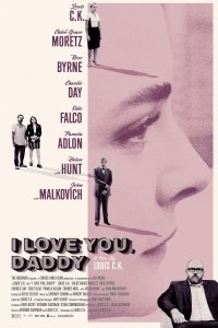 Myliu tave, tėti / I Love You, Daddy (2017)