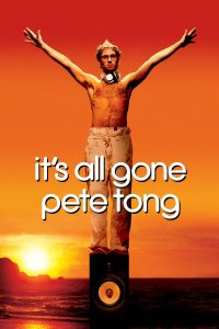 Viskas velniop, Pytai Tongai / Its All Gone Pete Tong (2004)