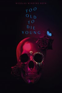 Too Old to Die Young (Season 01)